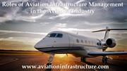 Roles of Aviation Infrastructure Management in the Aviation Industry
