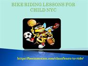 BIKE RIDING LESSONS FOR CHILD NYC