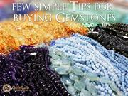 FEW SIMPLE TIPS FOR BUYING GEMSTONE