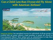 Can a Child Less than 13-year-old Fly Alone with American Airlines