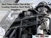 Steel Tubes India One of the Leading Stainless Steel Sheet Suppliers