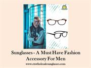 Sunglasses - A Must Have Fashion Accessory For Men