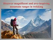 Discover magnificent and awe-inspiring mountain ranges in trekking
