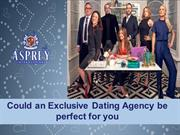 Could an Exclusive Dating Agency be perfect for you