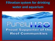 Filtration system for drinking water and aquarium