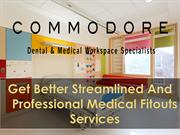 Get Better Streamlined And Professional Medical Fitouts Services