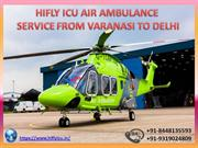 Book Air Ambulance Service from Varanasi to Delhi by Hifly ICU