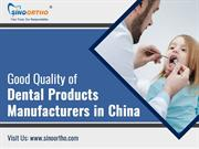 Good quality of dental products Manufacturers in China
