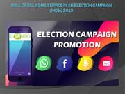 Roll of Bulk SMS Service in an election Campaign (India) 2019
