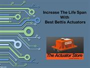 Increase the Life Span with the Best Bettis Actuators