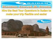Hire the Best Tour Operators in Sudan to make your trip flexible and e