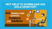 Not able to download AOL Gold Desktop
