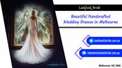 Beautiful Handcrafted Wedding Dresses in Melbourne