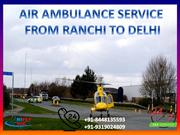 Cheapest-Cost Air Ambulance Service from Ranchi to Delhi by Hifly ICU
