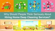 About Hiring Home Deep Cleaning Services?