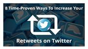 5 Time-Proven Ways To Increase Your Retweets On Twitter