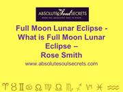 Full Moon Lunar Eclipse - What is Full Moon Lunar Eclipse - www.absolu