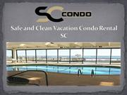 Safe and Clean Vacation Condo Rental SC