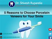 Top 5 Reasons to Choose Porcelain Veneers for Your Smile