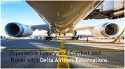 Experience Luxury and Comfort  Travel with Delta Airlines Reservations