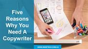 Five Reasons Why You Need A Copywriter