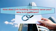 How does Link building company serve you? Why is it important?