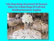 Discount Offers On A Wide Range Of Wedding Decoration Supplies