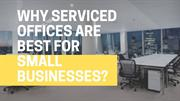 Why serviced offices are best for small businesses