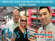 PRIVATE DAY TOURS IN AND AROUND HONG KONG