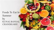 Foods To Eat In Summer By Kunal Bansal Chandigarh