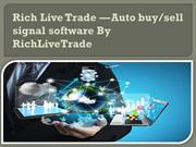 Rich Live Trade — Auto Buy Sell Signal Software Reviews - RichLiveTrad