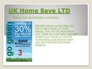 UK Home Save LTD | Energy Bills Saving | Energy conservation