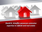 David B. Scheffler possesses extensive expertise in oilfield
