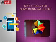 Best 5 Tools for Converting XML to PDF - Alt-soft