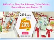 Shop for Ribbons, Tulle Fabrics, Decorations, and Favors