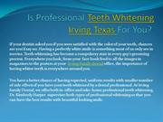 Is Professional Teeth Whitening Irving Texas For You?