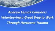 Andrew Lesnak donates and volunteers to Help Hurricane Victims