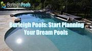 Burleigh Pools: Start Planning Your Dream Pools