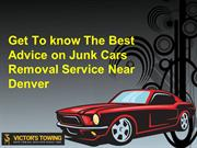 Get To know The Best Advice on Junk Cars Removal Service Near Denver