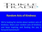 Random Acts of Kindness - TrikleTrade
