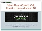Want services for cleaning- call Hoarder House Cleanout NJ