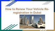 How to Renew Your Vehicle Re-registration in Dubai