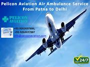 Latest Emergency Facility Air Ambulance Service from Patna to Delhi