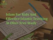 Islam For Kids And Effective Islamic Teaching At Olive Tree Study