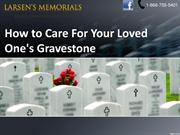 How to Care For Your Loved One's Gravestone