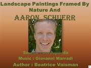 Landscape Paintings Framed By Nature And Aaron Schuerr