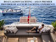 Boat Lagoon Yachting – Asia's Premier Provider of a Luxury Yachting Ex