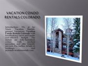 vacation condo rentals colorado