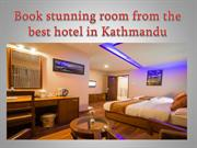 Book stunning room from the best hotel in Kathmandu