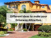 Different Ideas to make your driveWay Attractive